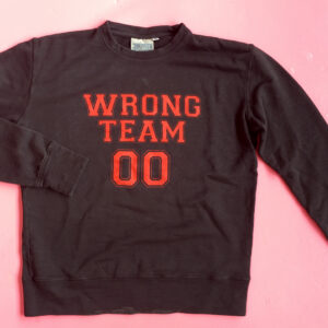 Wrong Team Sweatshirt